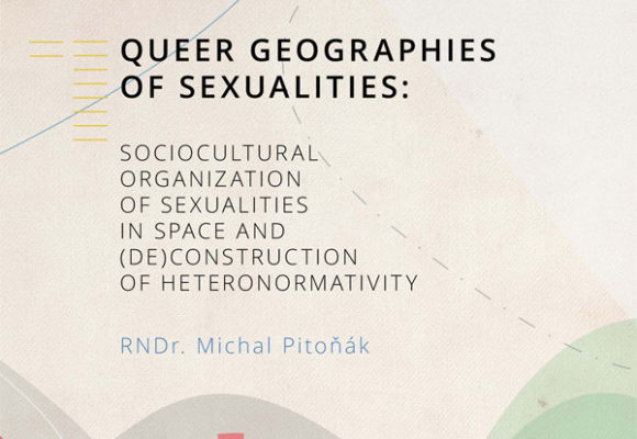 Queer Geographies of Sexualities: Sociocultural Organization of Sexualities in Space and (De)construction of Heteronormativity